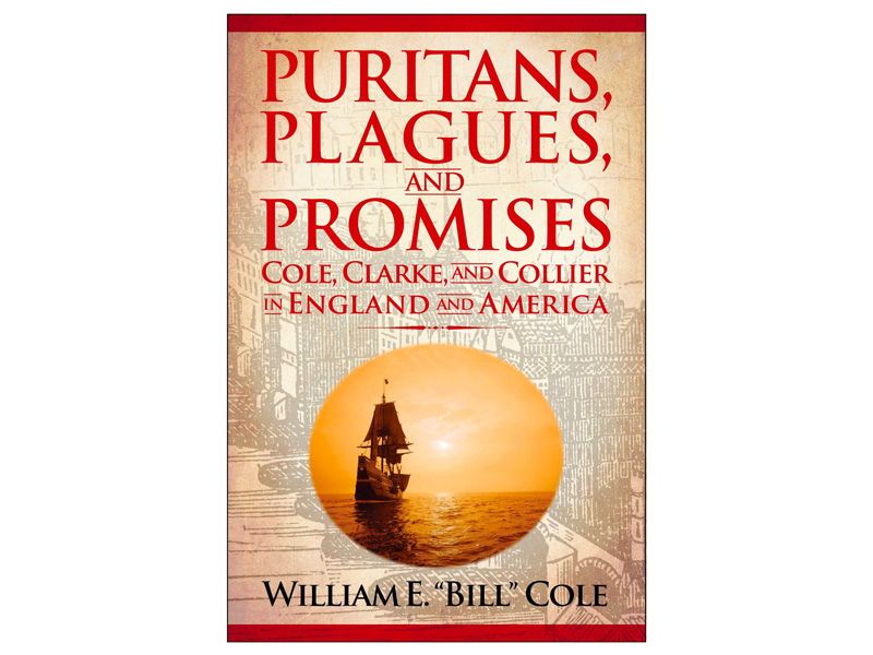 """Puritans, Plagues, and Promises – William E. """"Bill"""" Cole's eagerly-anticipated forthcoming book – reserve your copy today!"""